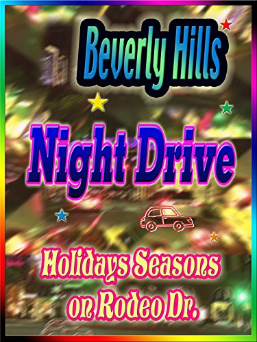 Clip: Beverly Hills Night Drive Holiday Seasons on Rodeo - Rodeo Shopping Los Drive Angeles