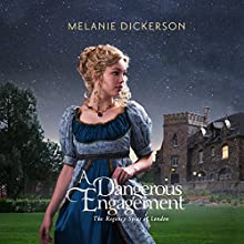 A Dangerous Engagement: The Regency Spies of London, Book 3 Audiobook by Melanie Dickerson Narrated by Anna Parker-Naples