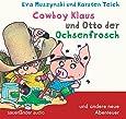 Cowboy Klaus und Otto der Ochsenfrosch: ... und andere neue Abenteuer