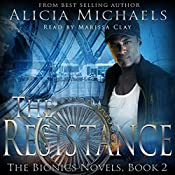 The Resistance: The Bionics Novels, Book 2 | Alicia Michaels