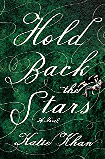 Book Cover: Hold Back the Stars: A Novel