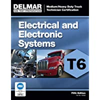 ASE Test Preparation - T6 Electrical and Electronic System (ASE Test Prep for Medium/Heavy Duty Truck Electrical/Electronic Test T6) (ASE Test ... Heavy Duty Truck Certification Series)
