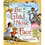 Be Glad Your Nose Is on Your Face: And Other Poems: Some of the Best of Jack Prelutsky
