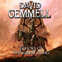 Echoes of the Great Song Audiobook by David Gemmell Narrated by To Be Announced