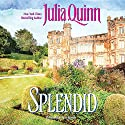 Splendid: Blydon, Book 1 Audiobook by Julia Quinn Narrated by Lucy Rayner