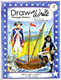 Draw and Write Through History, Pilgrims, Pirates, and Patriots (A.D. 1492 - A.D. 1781)