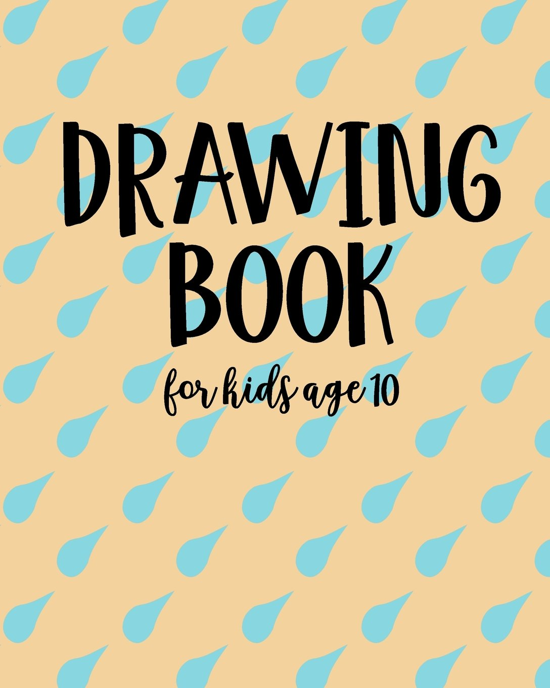 Download Drawing Book For Kids Age 10: Blank Doodle Draw Sketch Books PDF