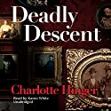 Deadly Descent Audiobook by Charlotte Hinger Narrated by Karen White