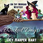 Wicked Days: An Ivy Morgan Mystery Book 1 | Lily Harper Hart