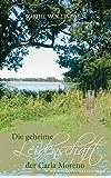 Die geheime Leidenschaft der Carla Moreno: Ein Schleswig-Holstein-Krimi