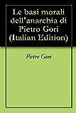 Le basi morali dell'anarchia di Pietro Gori