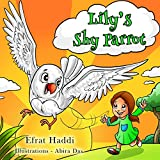 "Children's books : ""Lily's Shy Parrot"",( Illustrated Book for ages 2-8. Teaches your kid not to be shy),Beginner readers,Bedtime story,Toddler books,Funny ... book (Social skills for kids collection 19)"