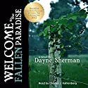 Welcome to the Fallen Paradise: A Novel Audiobook by Dayne Sherman Narrated by Charles Kahlenberg