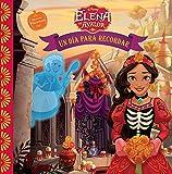 Elena of Avalor Un Dia Para Recordar (Spanish Edition)