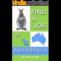 Find a Job in Australia (Australian Job Search Book 4)
