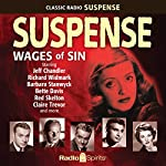 Suspense: Wages of Sin |  CBS Radio