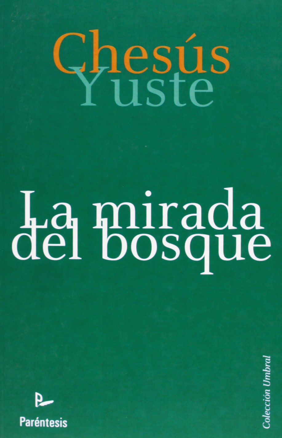 La Mirada Del Bosque (Umbral (parentesis)): Amazon.es: Yuste Cabello Chesús: Libros