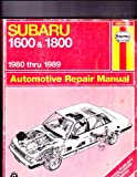 Haynes Subaru 1600 and 1800 Owners Workshop Manual, 1980-1989, Haynes, J. H. and Holt, Larry, 1850107017
