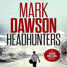 Headhunters: John Milton, Book 7 Audiobook by Mark Dawson Narrated by David Thorpe