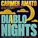 Diablo Nights: Detective Emilia Cruz Mysteries, Book 3 Audiobook by Carmen Amato Narrated by Johanna Parker