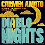 Diablo Nights: Detective Emilia Cruz Mysteries, Book 3 | Carmen Amato
