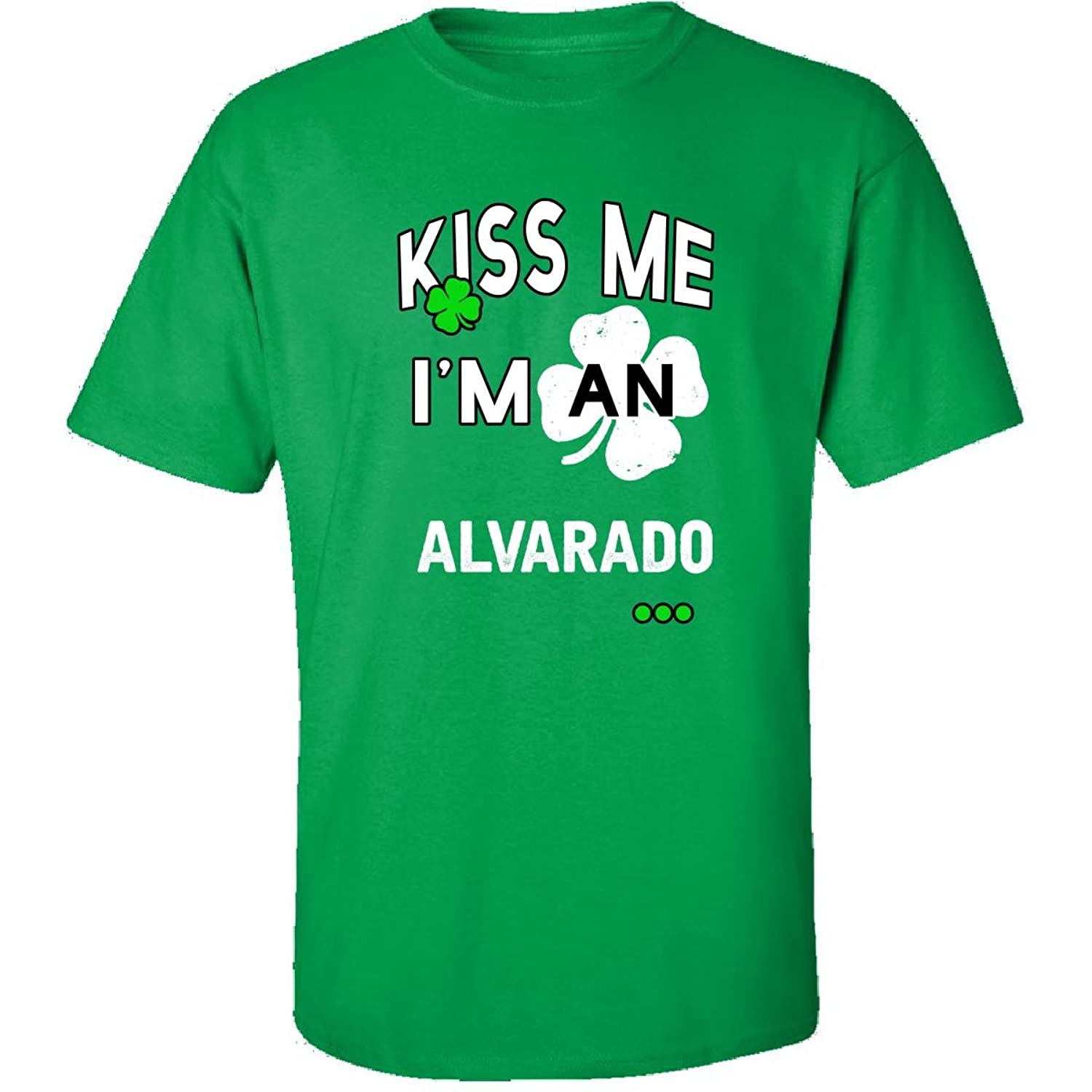 Funny St Patricks Day Irish Kiss Me Im An Alvarado - Adult Shirt