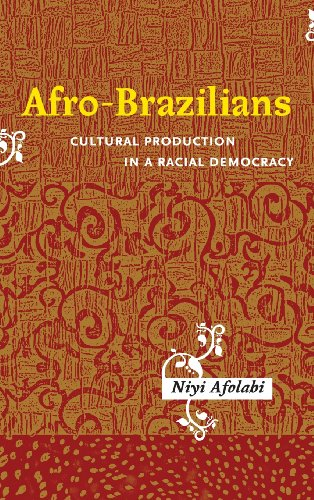 Afro-Brazilians: Cultural Production in a Racial Democracy (Rochester Studies in African History and the Diaspora)