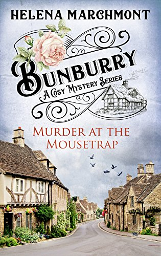 Bunburry - Murder at the Mousetrap: A Cosy Mystery Series. Episode 1 (Countryside Mysteries: A Cosy Shorts Series) by [Marchmont, Helena]
