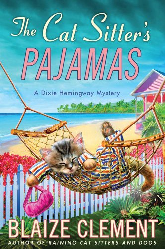 The Cat Sitter's Pajamas: A Dixie Hemingway Mystery (Dixie Hemingway Mysteries Book 7)