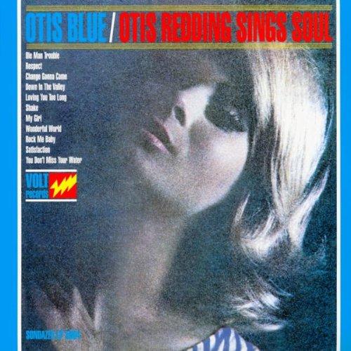 Otis Blue: Otis Redding Sings Soul (1965) (Album) by Otis Redding