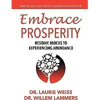 Embrace Prosperity: Resolve Blocks to Experiencing Abundance: 2