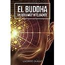 El Buddha: Un Ateo Muy Inteligente (Spanish Edition)