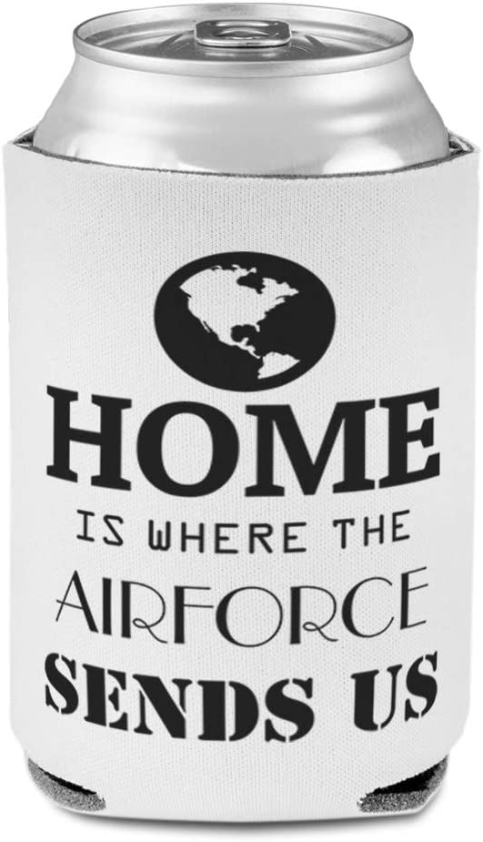Sleeves for Cans Drink Cooler Home Is Where The Airforce Sends Us B Military Air Force Scuba Foam