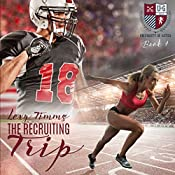 The Recruiting Trip: The University of Gatica Series, Book 1 | Lexy Timms