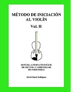 MÉTODO DE INICIACIÓN AL VIOLÍN: SISTEMA ALTERNATIVO FÁCIL DE ...