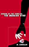 The Morning Star: Shadow of the Templar