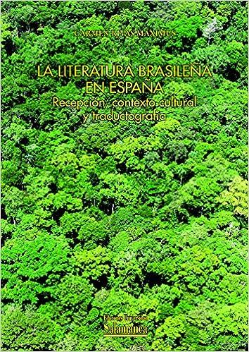La literatura brasileña en España. Recepción, contexto cultural y ...