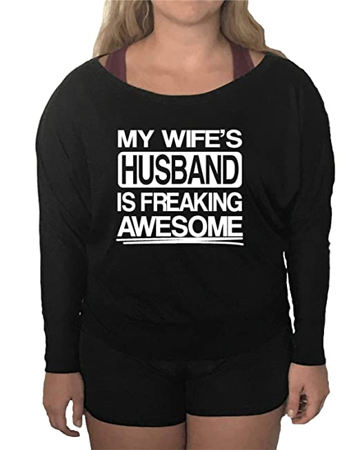 cb60a58a Amazon.com: Go All Out Womens My Wife's Husband is Freaking Awesome Funny  Flowy Long Sleeve Off Shoulder T-Shirt: Clothing