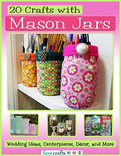 20 Crafts with Mason Jars: Wedding Ideas, Centerpieces, Décor, and More by [Publishing, Prime]