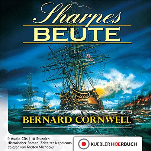 Sharpes Beute: Historischer Roman, Hörbuch, Audio-CD(9CD's), Episode 5 (Richard Sharpe)