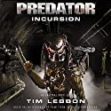 Predator - Incursion: The Rage War, Book 1 Hörbuch von Tim Lebbon Gesprochen von: John Chancer