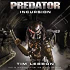 Predator - Incursion: The Rage War, Book 1 Audiobook by Tim Lebbon Narrated by John Chancer