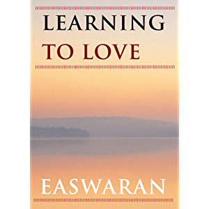 Learning to Love (Easwaran Inspirations Book 4)