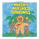 Mushy Mashed Bananas, Karen Lee, 1460201361