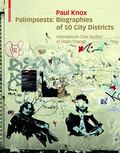 Palimpsests: Biographies of 50 City Districts by Paul Knox