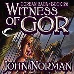 Witness of Gor: Gorean Saga, Book 26 | John Norman