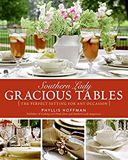 Southern Lady Gracious Tables The Perfect Setting for Any Occasion & Perfect Table Settings: Hundreds of Easy and Elegant Ideas for ...