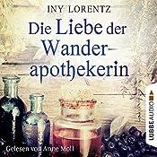 Die Liebe der Wanderapothekerin (Die Wanderapothekerin 2) | Iny Lorentz