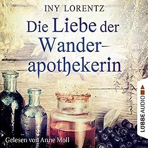 Die Liebe der Wanderapothekerin (Die Wanderapothekerin 2) Audiobook