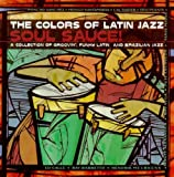 Colors of Latin Jazz: Soul Sauce